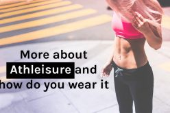 More About Athleisure and How Do You Wear It